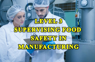 Level-3-Supervising-Food-Safety-in-Manufacturing