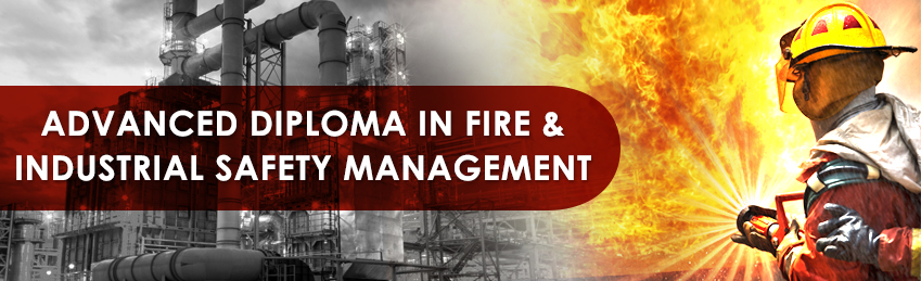 Advanced Diploma In Fire Amp Industrial Safety Management
