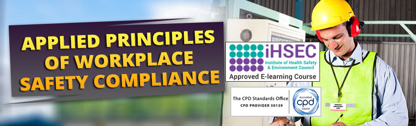 Applied Principles of Workplace Safety Compliance