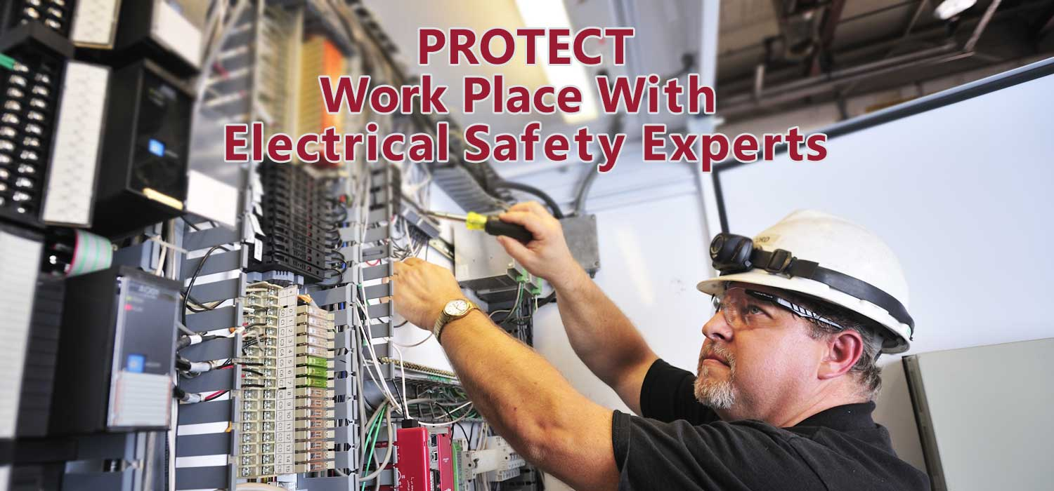 Protect your work environment with competent electrical safety experts