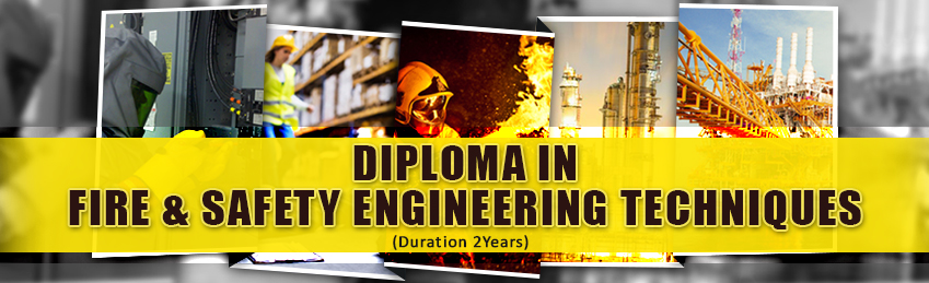 DIPLOMA IN FIRE & SAFETY ENGINEERING TECHNIQUES