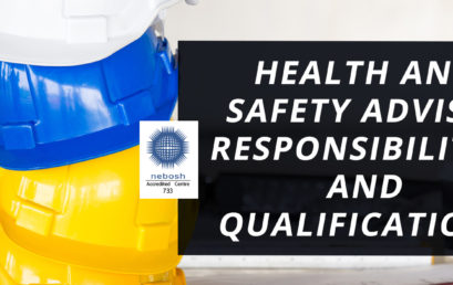 HEALTH AND SAFETY ADVISOR RESPONSIBILITIES AND QUALIFICATIONS
