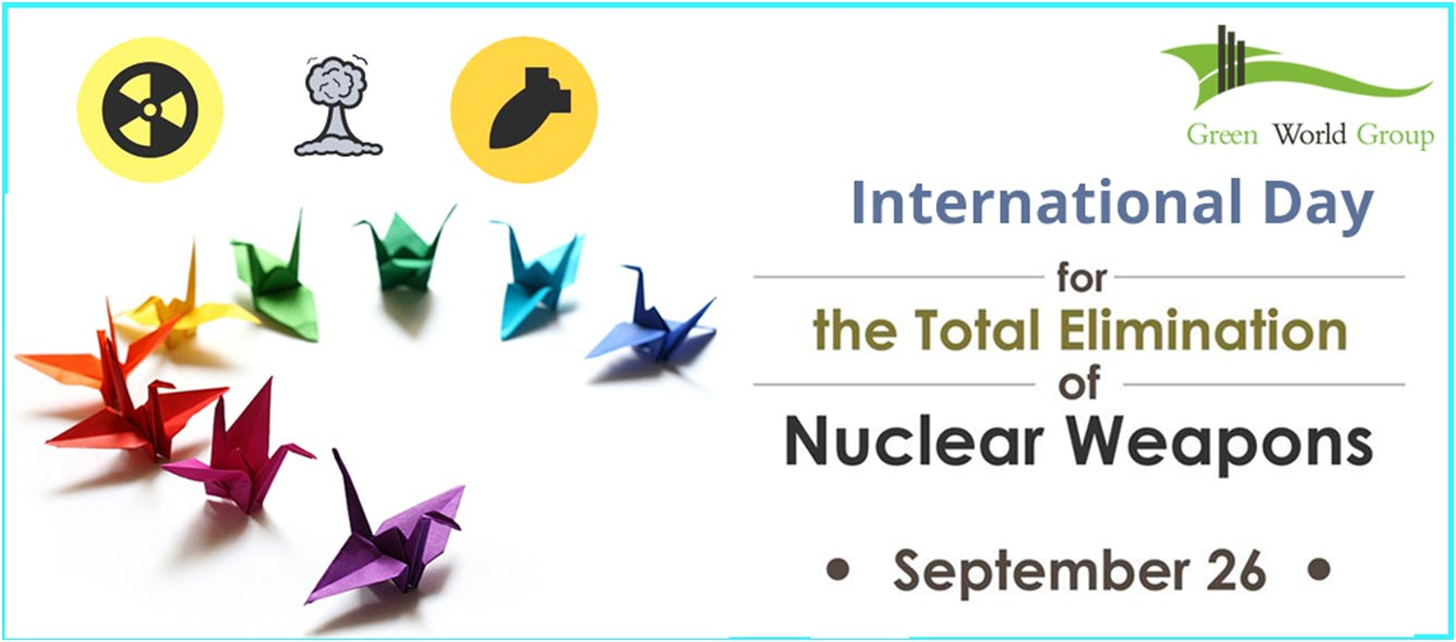 International Day for the Total Elimination of Nuclear Weapons – 26 September