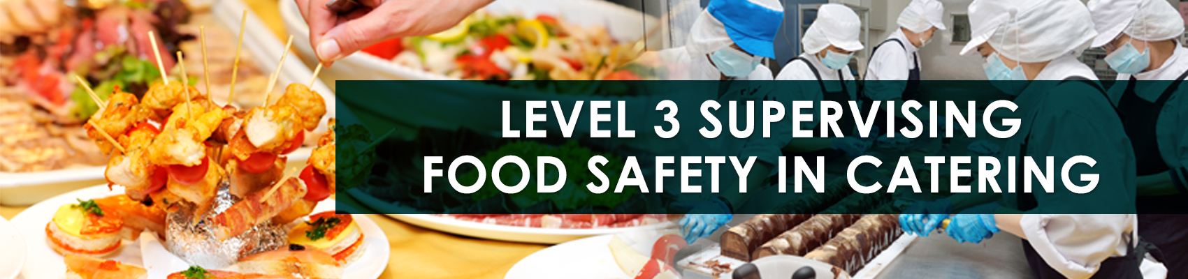 Level 3 Supervising Food Safety in Catering