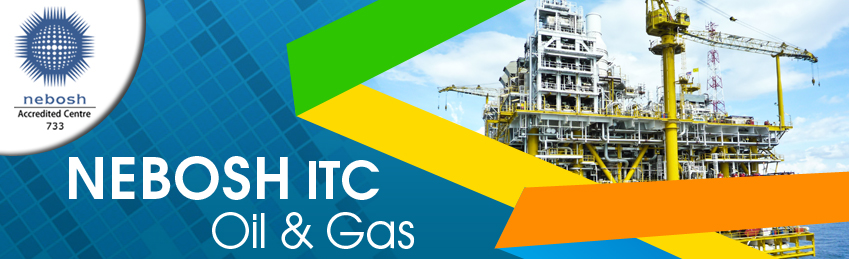 NEBOSH_ITC (Oil & Gas) Course