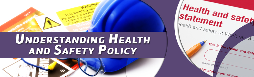 Understanding Health and Safety Policy