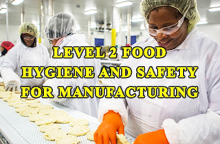 Level-2-Food-Hygiene-and-Safety-for-Manufacturing