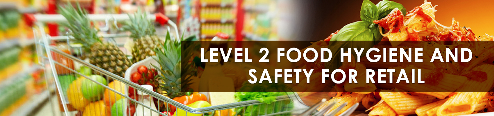 Level 2 Food Hygiene and Safety for Retail - GREEN WORLD