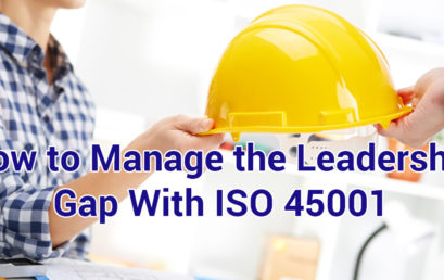 How to Manage the Leadership Gap with ISO 45001
