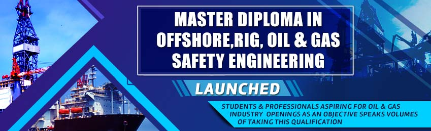 Master Diploma in Offshore, Rig, Oil and Gas Safety Engineering