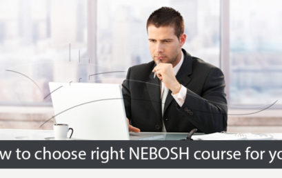 How to Choose Right NEBOSH Course Provider?