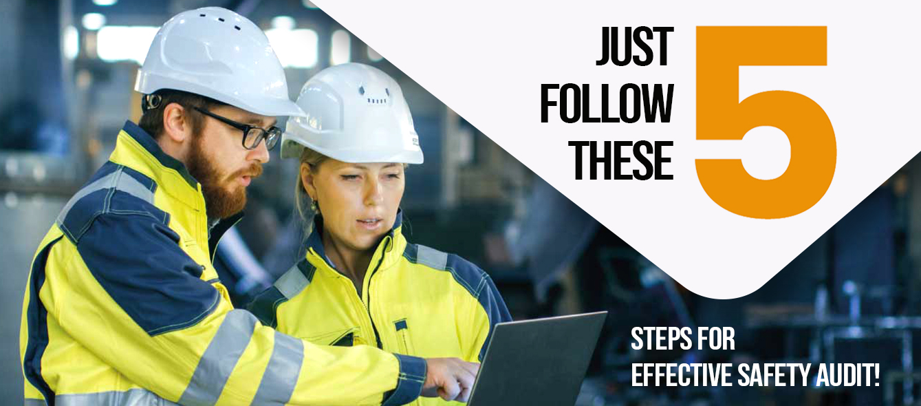Just follow these five steps for effective safety audit