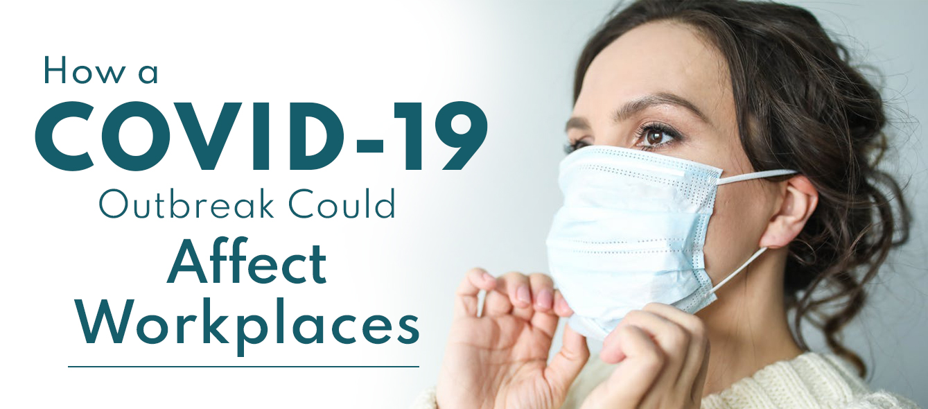 How a COVID-19 Outbreak Could Affect Workplaces?