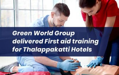Green World Group delivered First aid training for Thalappakatti Hotels