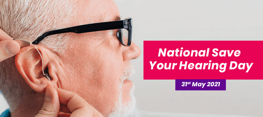 National save Your Hearing Day May 31st 2021