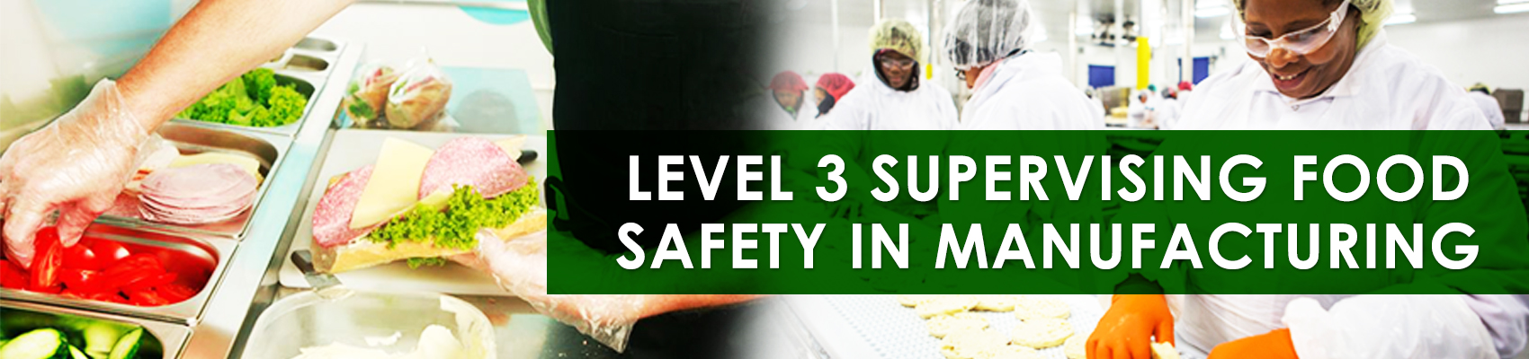 Level 3 Supervising Food Safety in Manufacturing