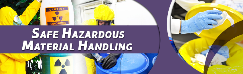 Safe Hazardous Material Handling